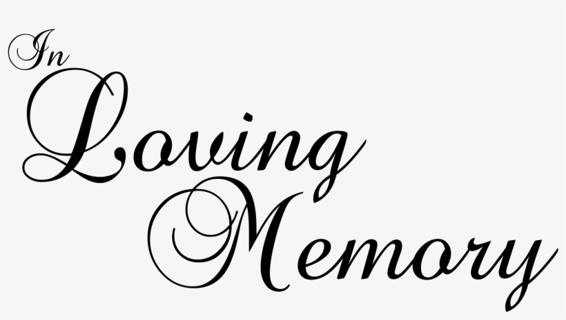 In Memory Of Loving Memory No Background 2091x1120 Png Download Pngkit