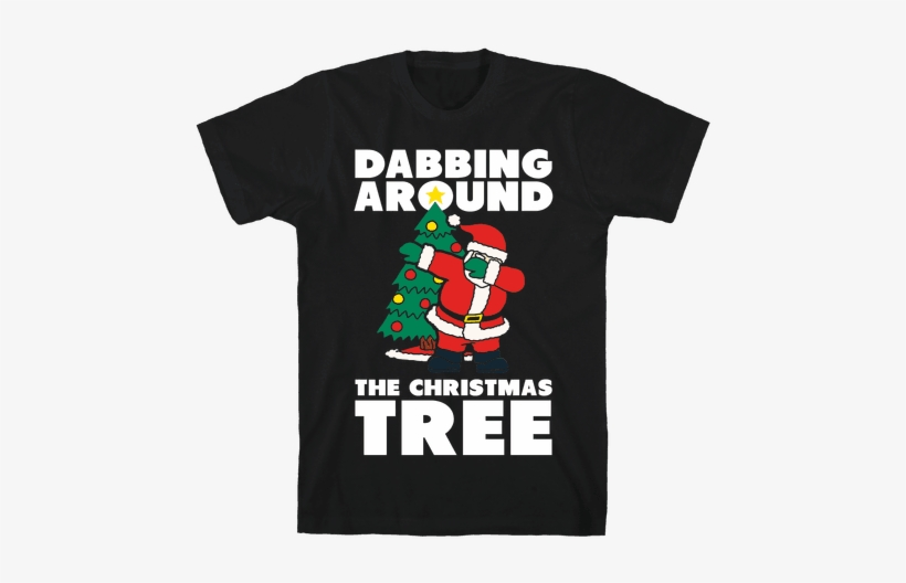 82e516bf Dabbing Around The Christmas Tree Mens T-shirt - Dabbing Around The Christmas  Tree