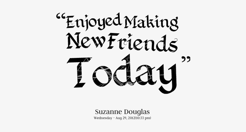 Make Friend Quotes Ideas Making New Friendship Quotes 499x426