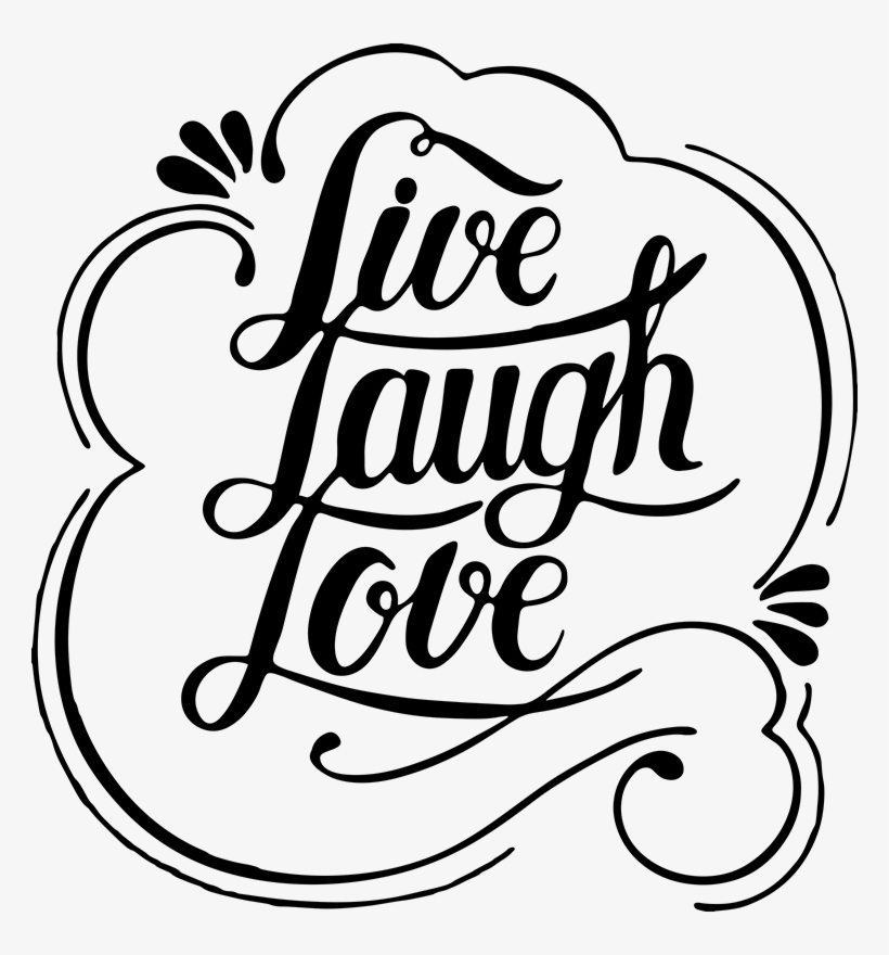 Download Live Laugh Love Remind Yourself Of - Live Laugh Love .png ...