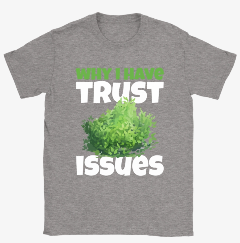 Fortnite Battle Royale Why I Have Trust Issues Bush - Have