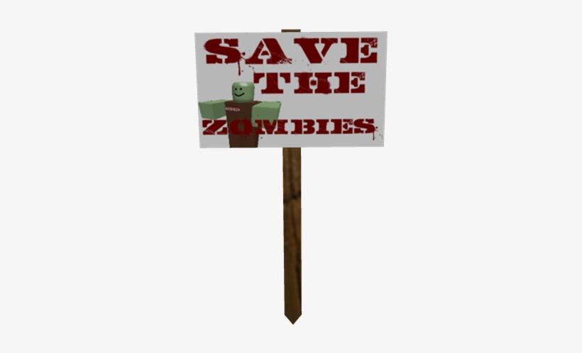 Protest Sign Save The Zombies Protest Sign Roblox 420x420 Png