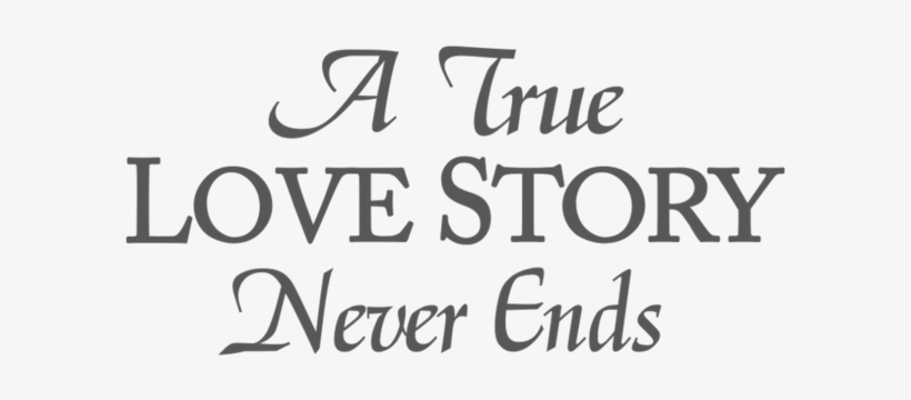 Free Transparent Tumblr Love Quotes True Love Story Never Ends