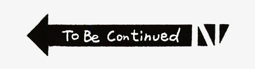 To Be Continued Meme Png Image Graphics 1280x720 Png Download Pngkit Pin amazing png images that you like. to be continued meme png image