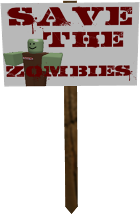 Download Protest Sign Save The Zombies Protest Sign Roblox